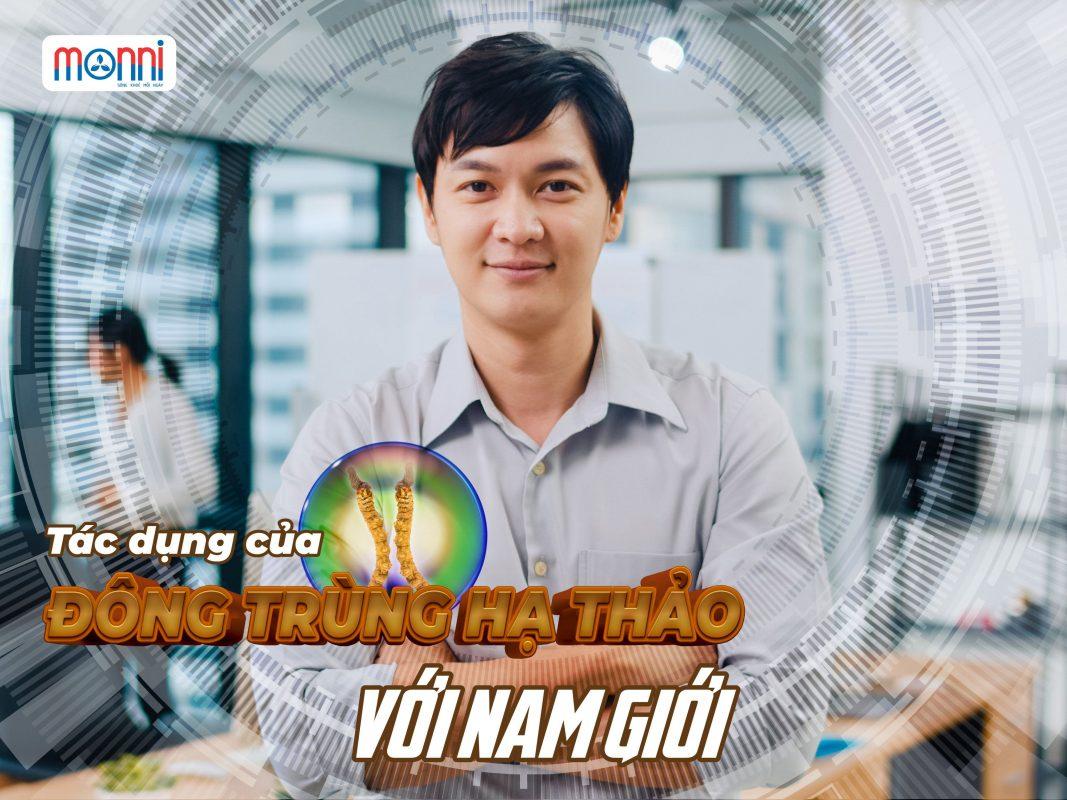 Tac Dung Cua Dong Trung Ha Thao Voi Nam Gioi Monni