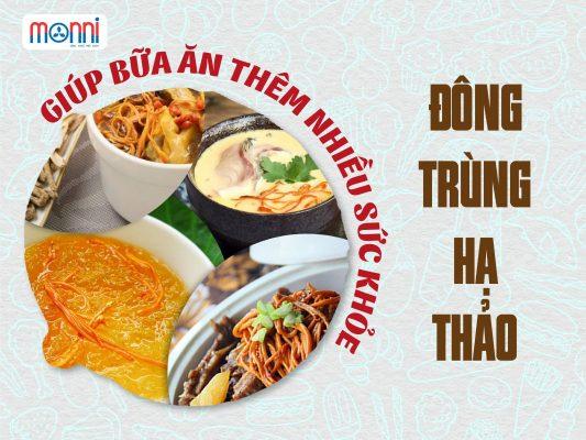 Dong Trung Ha Thao Giup Bua An Them Nhieu Suc Khoe Monni