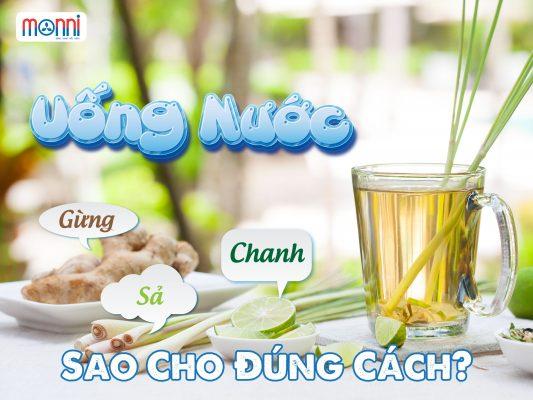 Uong Nuoc Chanh Sa Gung Sao Cho Dung Cach Monni